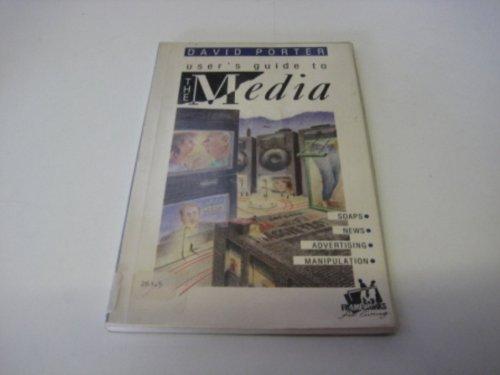 User's Guide to the Media (Frameworks for Living) (0851107907) by Porter, David