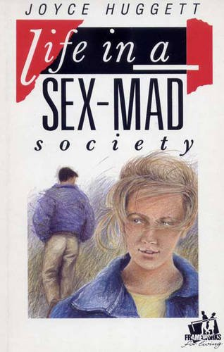 Life in a Sex-mad Society (IVP: Frameworks) (0851107958) by JOYCE HUGGETT