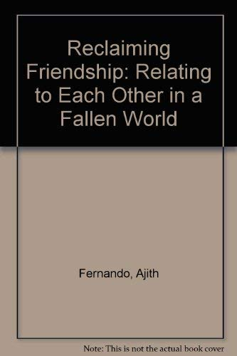 9780851108599: Reclaiming Friendship: Relating to Each Other in a Fallen World