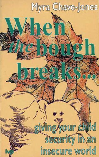 9780851108773: When the Bough Breaks: Giving Your Child Security in an Insecure World