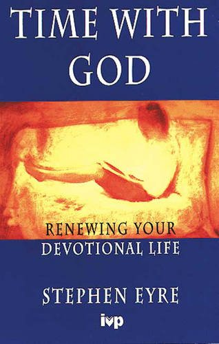 9780851108865: Time with God: Renewing Your Devotional Life