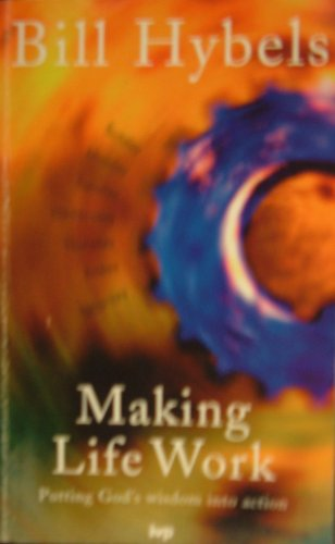 9780851108988: Making Life Work: Putting God's Wisdom into Action