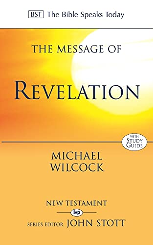 9780851109640: The Message of Revelation: With Study Guide: I Saw Heaven Opened (The Bible Speaks Today)