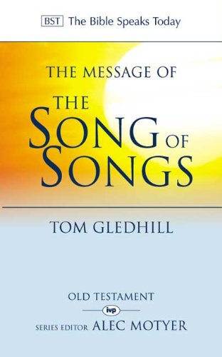 9780851109671: The Message of the Song of Songs: The Lyrics of Love (The Bible Speaks Today)