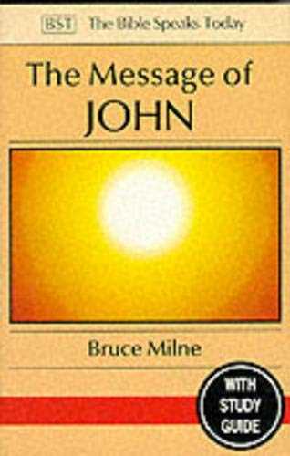 9780851109718: The Message of John: Here Is Your King (The Bible Speaks Today New Testament)