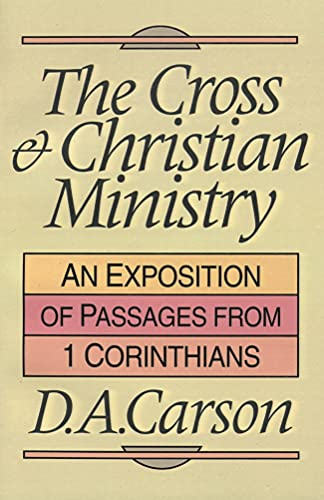 9780851109862: The Cross and Christian Ministry: Exposition of Selected Passages from 1 Corinthians