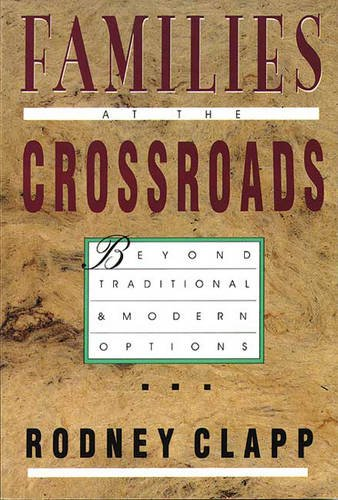 9780851109947: Families at the Crossroads: Beyond Traditional and Modern Options