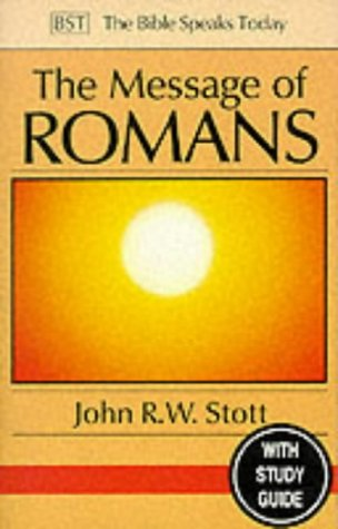 9780851111438: The Message of Romans: God's Good News for the World (The Bible Speaks Today)
