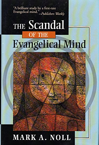 9780851111483: The Scandal of the Evangelical Mind