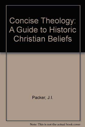 9780851111537: Concise Theology: A Guide to Historic Christian Beliefs
