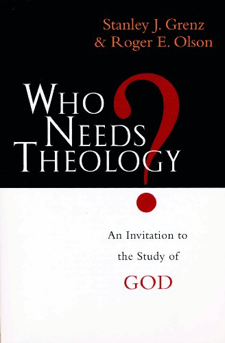 9780851111773: WHO NEEDS THEOLOGY? An Invitation To The Study Of God