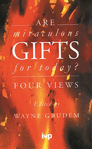 9780851111797: Are Miraculous Gifts for Today?: Four Views