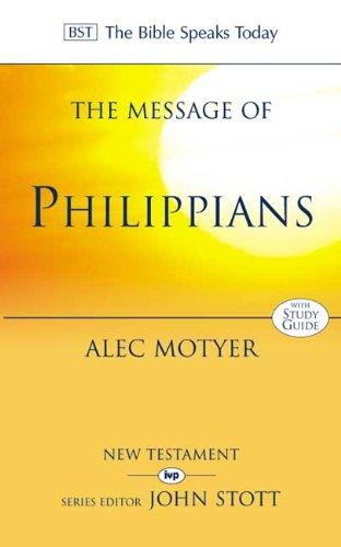The Message of Philippians: Jesus Our Joy: Alec Motyer