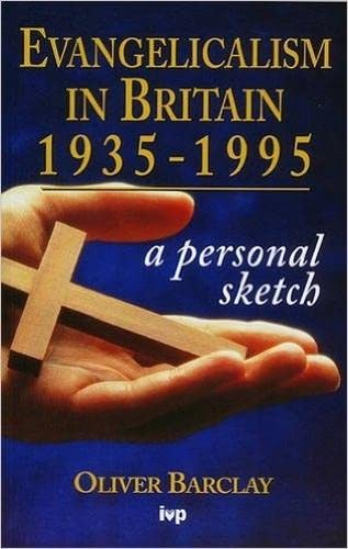 9780851111896: Evangelicalism in Britain, 1935-95: A Personal Sketch