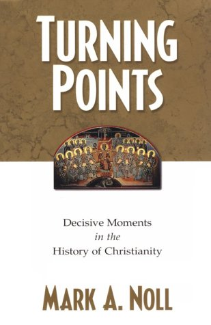 9780851111919: Turning Points: Decisive Moments in the History of Christianity
