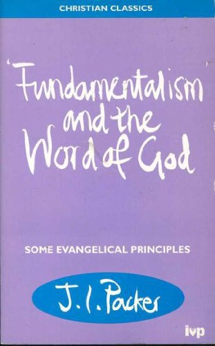 9780851112398: Fundamentalism and the Word of God: Some Evangelical Principles (Christian Classics)