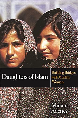 9780851112602: Daughters of Islam: Building Bridges with Muslim Women