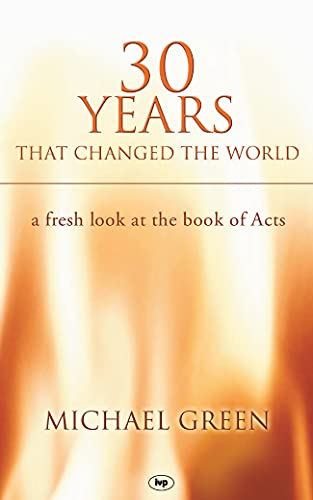 9780851112619: 30 years that changed the world: A Fresh Look at the Book of Acts
