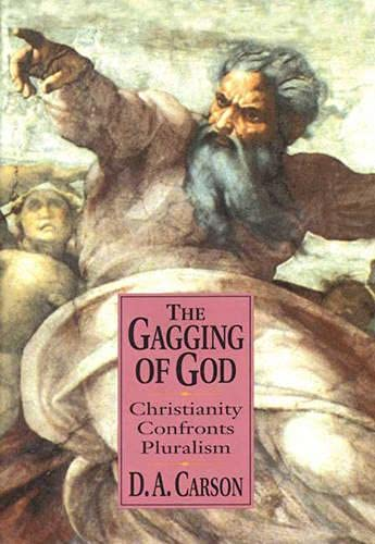 9780851112626: The Gagging of God: Christianity Confronts Pluralism
