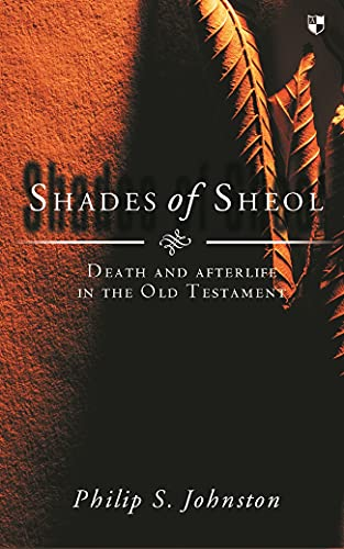 9780851112664: Shades of Sheol: Death and Afterlife in the Old Testament