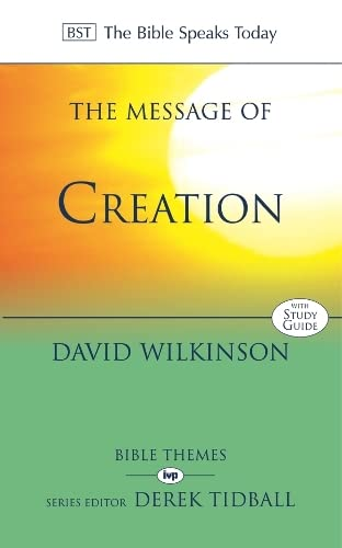 9780851112695: The Message of Creation: Encountering the Lord of the Universe (The Bible Speaks Today)