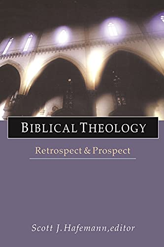 9780851112794: Biblical Theology: Retrospect and Prospect