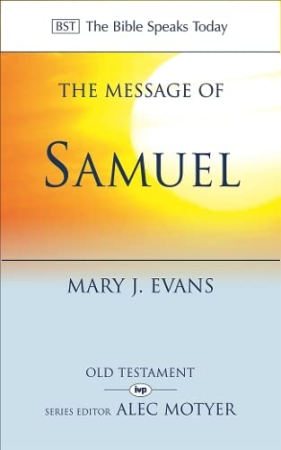 9780851112954: The Message of 1 and 2 Samuel: Personalities, Potential, Politics and Power