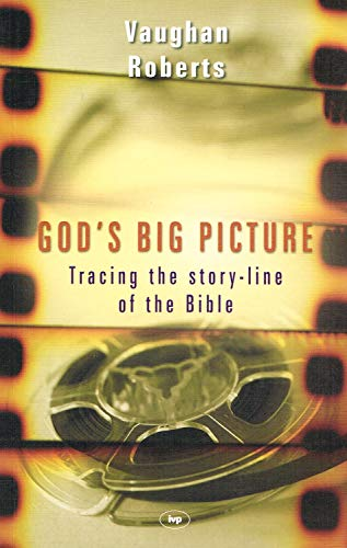 9780851112985: God's Big Picture. Tracing The Story-Line Of The Bible