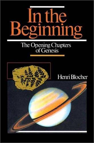 In the beginning: Opening Chapters of Genesis: Henri Blocher