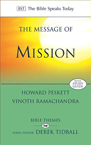 9780851113265: The Message of Mission: The Glory of Christ in All Time and Space (The Bible Speaks Today)