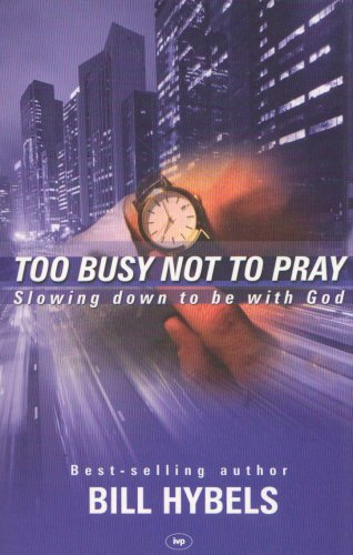 9780851113296: Too Busy Not to Pray