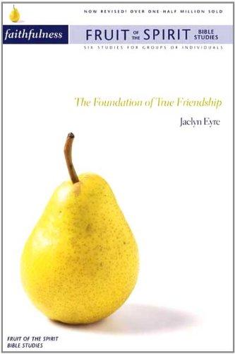9780851113586: Fruit Of The Spirit: Faithfulness: The Foundation of True Friendship (Fruit of the Spirit Bible Studies S.)