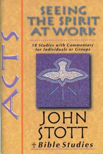 9780851113906: Acts: Seeing the Spirit at Work (John Stott Bible Studies)