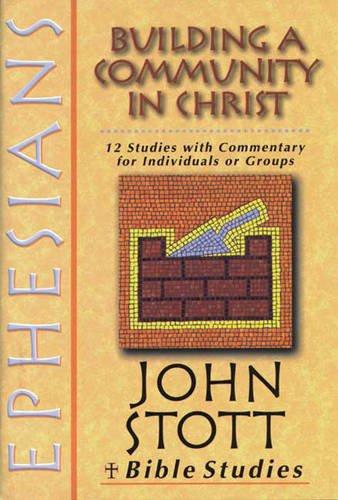 9780851113920: Ephesians: Building a Community in Christ (John Stott Bible Studies)