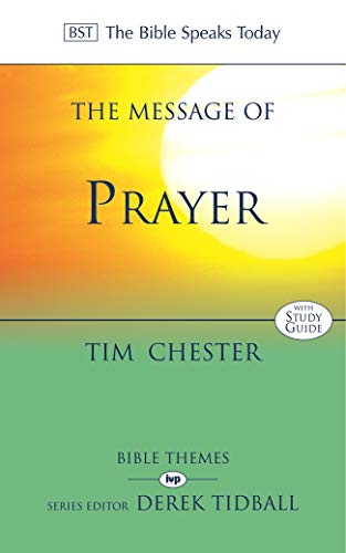 9780851114064: The Message of Prayer: Approaching the Throne of Grace (The Bible Speaks Today)
