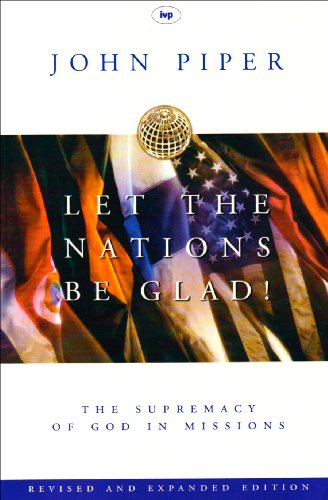 9780851114095: Let the Nations Be Glad: The Supremacy of God in Missions