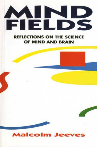 9780851114347: Mind Fields: Reflections on the Science of Mind and Brain