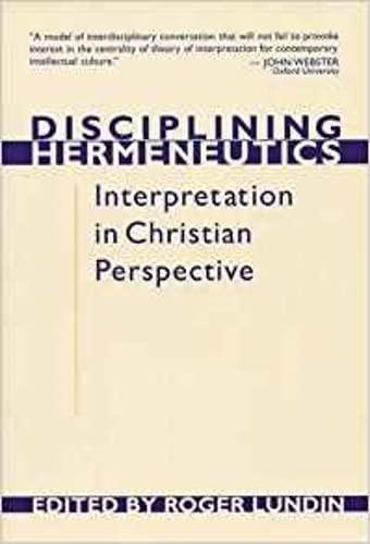 9780851114538: Disciplining Hermeneutics: Interpretation in Christian Perspective