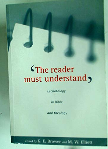 9780851114606: The Reader Must Understand: Eschatology in Bible and Theology