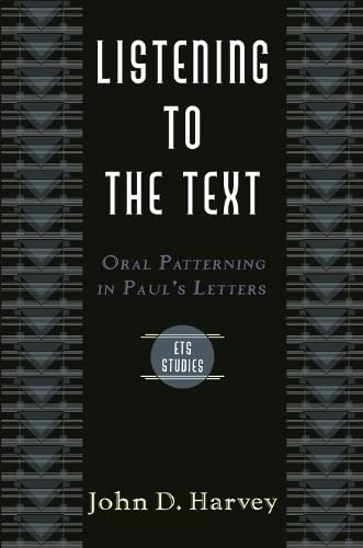 9780851114644: Listening to the Text: Oral Patterning in Paul's Letters (Evangelical Theological Society Study)