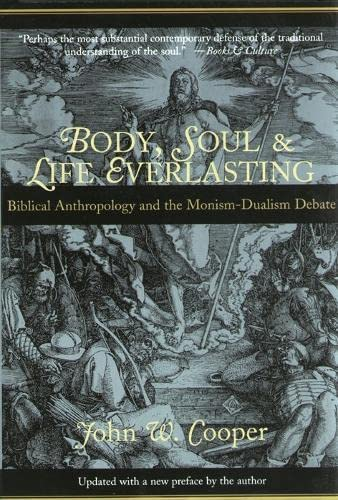 9780851114743: Body, Soul and Life Everlasting: Biblical Anthropology and the Monism-dualism Debate