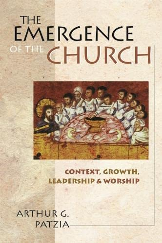 9780851114835: The Emergence of the Church: Context, Growth, Leadership and Worship