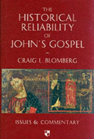 9780851114842: The Historical Reliability of John's Gospel: Issues and Commentary