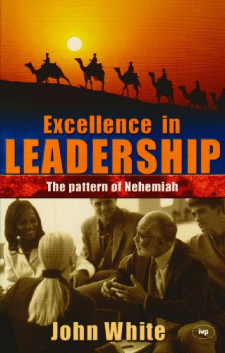 9780851114972: Excellence in Leadership: The Pattern of Nehemiah