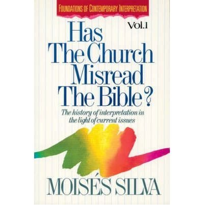 Has the Church Misread the Bible? (0851115012) by Moises, Silva