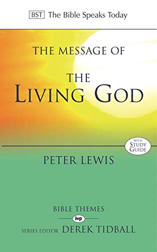 9780851115092: The Message of the Living God (The Bible Speaks Today)