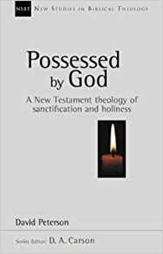 9780851115108: Possessed by God: New Testament Theology of Sanctification and Holiness (New Studies in Biblical Theology)