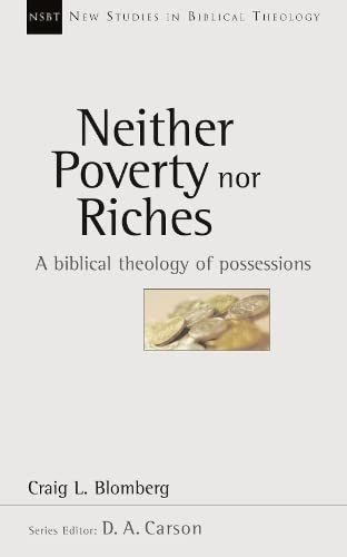 9780851115160: Neither Poverty Nor Riches: Biblical Theology of Possessions (New Studies in Biblical Theology)