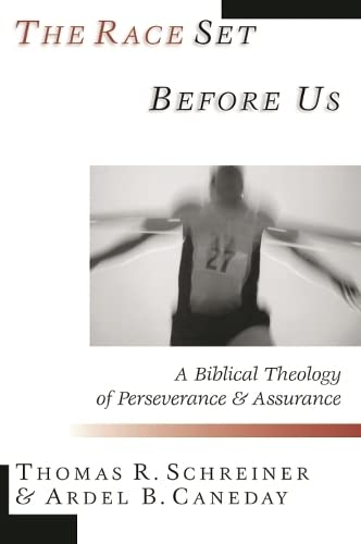 9780851115511: The Race Set Before Us: A Biblical Theology of Perseverance and Assurance