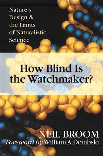 9780851115542: How blind is the watchmaker? Nature's design and the limits of naturalistic science
